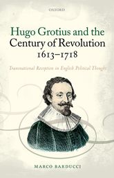 Hugo Grotius and the Century of Revolution, 1613-1718: Transnational Reception in English Political Thought