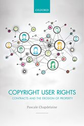 Copyright User RightsContracts and the Erosion of Property