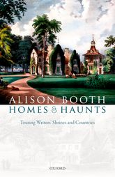 Homes and HauntsTouring Writers' Shrines and Countries