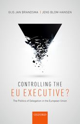 Controlling the EU Executive?The Politics of Delegation in the European Union