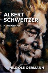 Albert SchweitzerA Biography