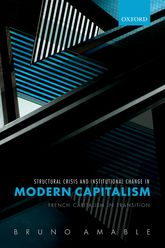 Structural Crisis and Institutional Change in Modern CapitalismFrench Capitalism in Transition