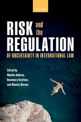 Risk and the Regulation of Uncertainty in International Law
