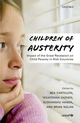 Children of AusterityImpact of the Great Recession on Child Poverty in Rich Countries