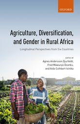 Agriculture, Diversification, and Gender in Rural AfricaLongitudinal Perspectives from Six Countries