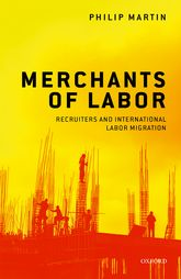 Merchants of LaborRecruiters and International Labor Migration