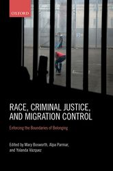Race, Criminal Justice, and Migration ControlEnforcing the Boundaries of Belonging