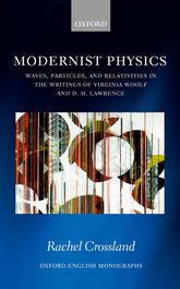 Modernist PhysicsWaves, Particles, and Relativities in the Writings of Virginia Woolf and D. H. Lawrence