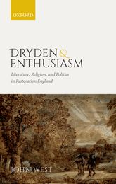 Dryden and EnthusiasmLiterature, Religion, and Politics in Restoration England