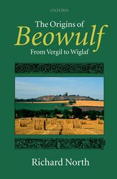 The Origins of BeowulfFrom Vergil to Wiglaf