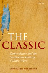 The ClassicSainte-Beuve and the Nineteenth-Century Culture Wars