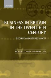 Business in Britain in the Twentieth Century: Decline and Renaissance?