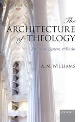 The Architecture of TheologyStructure, System, and Ratio