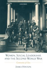 Women, Social Leadership, and the Second World WarContinuities of Class