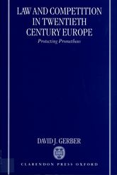 Law and Competition in Twentieth-Century Europe: Protecting Prometheus
