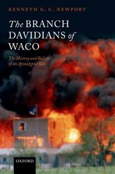 The Branch Davidians of WacoThe History and Beliefs of an Apocalyptic Sect