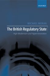 The British Regulatory StateHigh Modernism and Hyper-Innovation