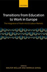 Transitions from Education to Work in EuropeThe Integration of Youth into EU Labour Markets