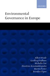 Environmental Governance in Europe: An Ever Closer Ecological Union?