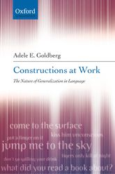 Constructions at WorkThe Nature of Generalization in Language