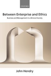 Between Enterprise and EthicsBusiness and Management in a Bimoral Society