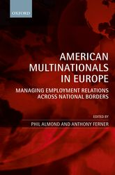 American Multinationals in EuropeManaging Employment Relations Across National Borders