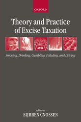 Theory and Practice of Excise TaxationSmoking, Drinking, Gambling, Polluting, and Driving