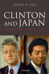 Clinton and JapanThe Impact of Revisionism on US Trade Policy