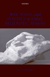 War, Food, and Politics in Early Hellenistic Athens