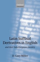 Latin Suffixal Derivatives in English: and Their Indo-European Ancestry