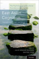 The Psychological and Cultural Foundations of East Asian CognitionContradiction, Change, and Holism