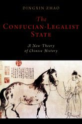 The Confucian-Legalist StateA New Theory of Chinese History