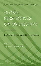 Global Perspectives on OrchestrasCollective Creativity and Social Agency