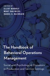 The Handbook of Behavioral Operations ManagementSocial and Psychological Dynamics in Production and Service Settings
