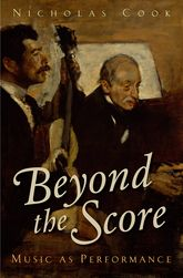 Beyond the ScoreMusic as Performance