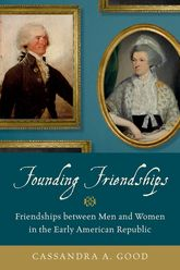 Founding FriendshipsFriendships between Men and Women in the Early American Republic
