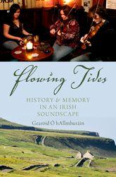 Flowing TidesHistory and Memory in an Irish Soundscape