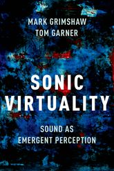Sonic VirtualitySound as Emergent Perception