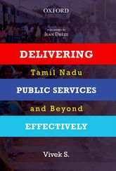 Delivering Public Services Effectively: Tamil Nadu and Beyond