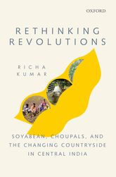 Rethinking RevolutionsSoyabean, Choupals, and the Changing Countryside in Central India