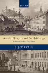 Austria, Hungary, and the HabsburgsCentral Europe c.1683-1867