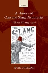 A History of Cant and Slang DictionariesVolume III: 1859-1936
