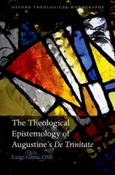The Theological Epistemology of Augustine's De Trinitate