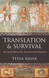 Translation and SurvivalThe Greek Bible of the Ancient Jewish Diaspora