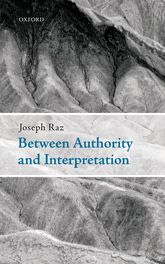 Between Authority and InterpretationOn the Theory of Law and Practical Reason