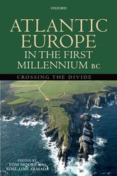 Atlantic Europe in the First Millennium BC: Crossing the Divide