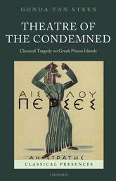 Theatre of the CondemnedClassical Tragedy on Greek Prison Islands