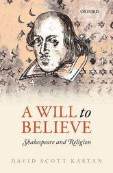 A Will to BelieveShakespeare and Religion