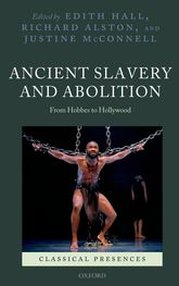 Ancient Slavery and AbolitionFrom Hobbes to Hollywood