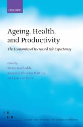 Ageing, Health, and ProductivityThe Economics of Increased Life Expectancy